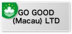 GO GOOD (Macau) LTD